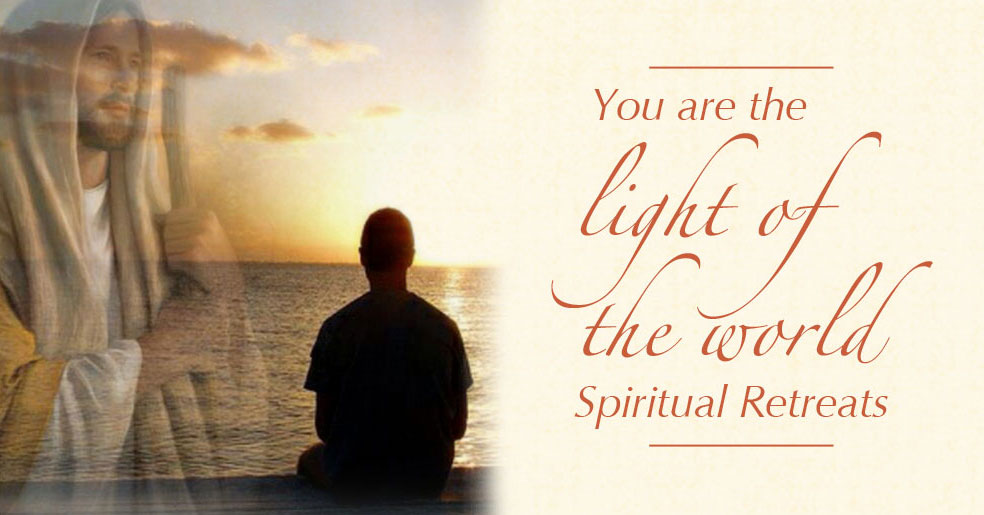 Your Are the Light of the World Retreat